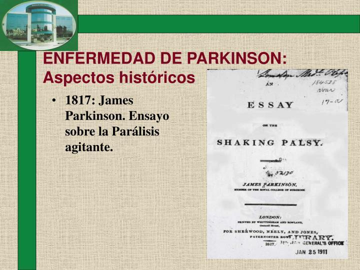 1817: James Parkinson. Ensayo sobre la Parálisis agitante.
