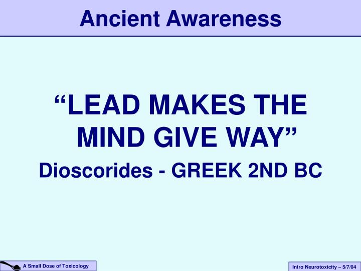 """LEAD MAKES THE MIND GIVE WAY"""