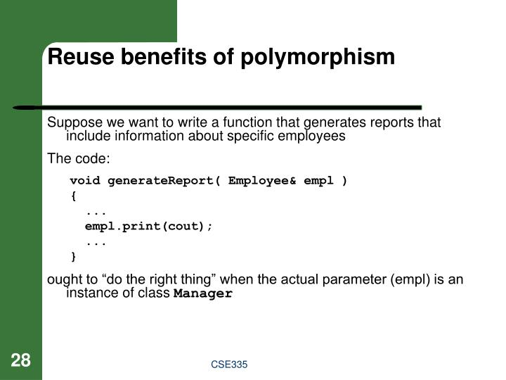Reuse benefits of polymorphism