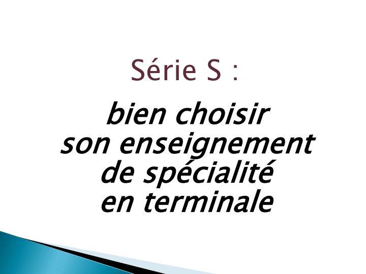 Série S :