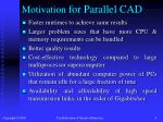 motivation for parallel cad