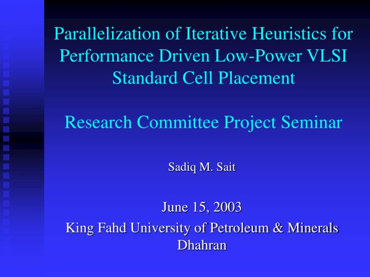 Parallelization of Iterative Heuristics for Performance Driven Low-Power VLSI Standard Cell Placemen...