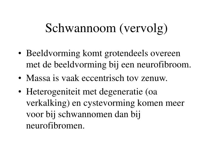 Schwannoom (vervolg)