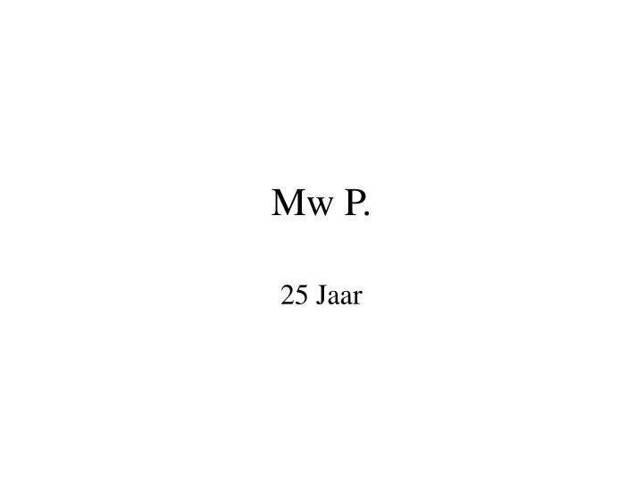 Mw P.