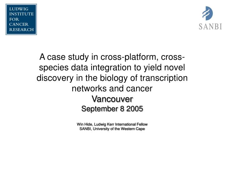 A case study in cross-platform, cross-species data integration to yield novel discovery in the biolo...