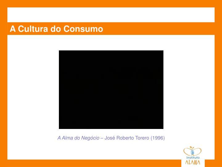 A Cultura do Consumo