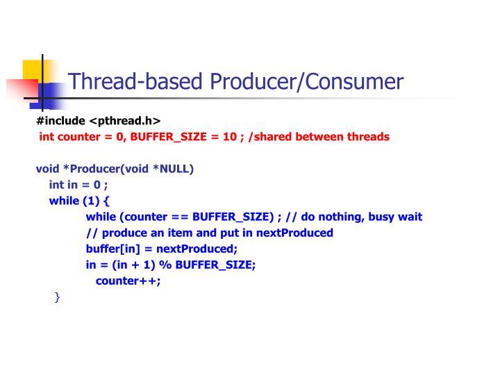 Thread-based Producer/Consumer