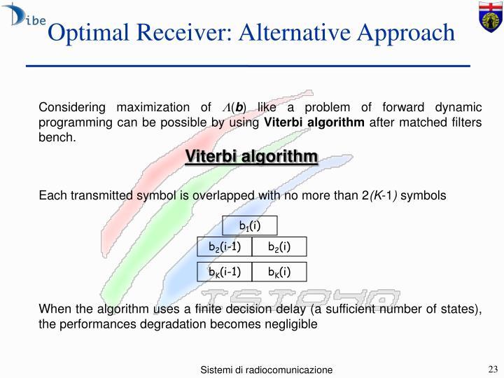 Optimal Receiver: Alternative Approach