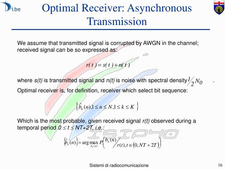Optimal Receiver: Asynchronous Transmission