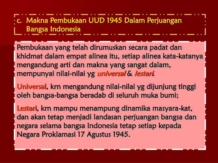 c.  Makna Pembukaan UUD 1945 Dalam Perjuangan Bangsa Indonesia