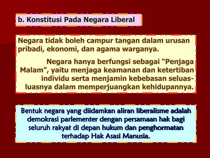 b. Konstitusi Pada Negara Liberal