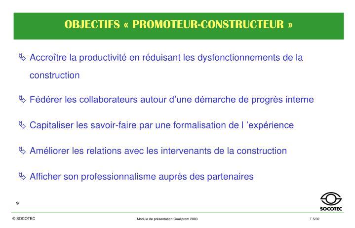 OBJECTIFS «PROMOTEUR-CONSTRUCTEUR»