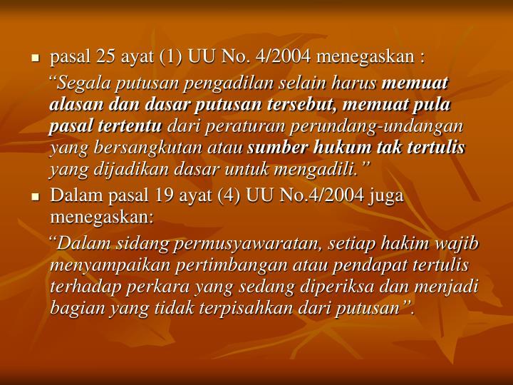pasal 25 ayat (1) UU No. 4/2004 menegaskan :