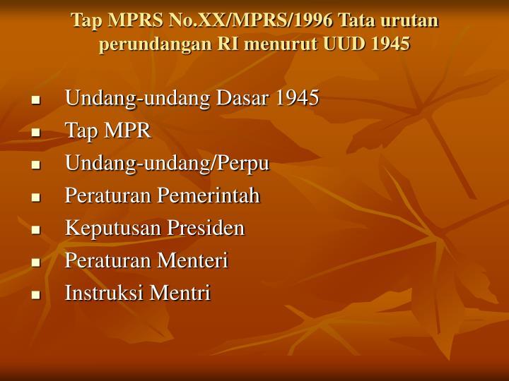 Tap MPRS No.XX/MPRS/1996 Tata urutan perundangan RI menurut UUD 1945
