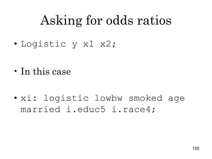 Asking for odds ratios