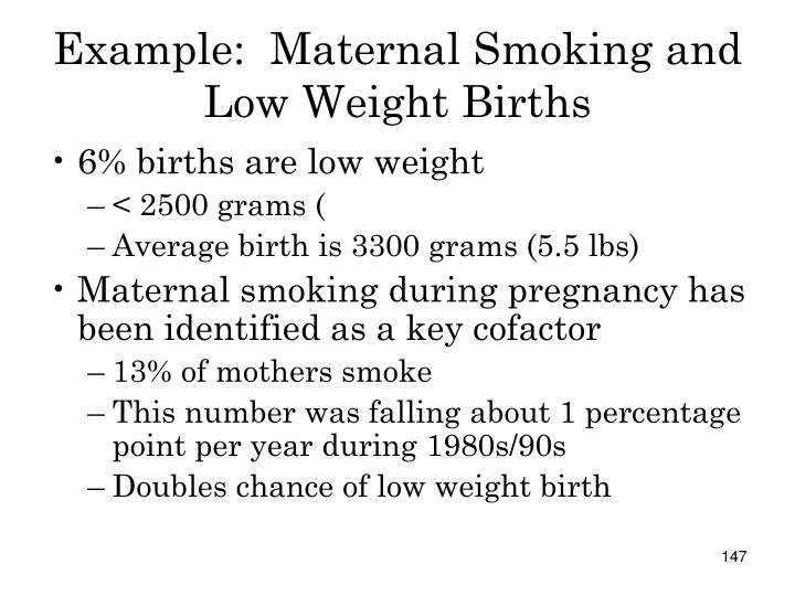 Example:  Maternal Smoking and Low Weight Births