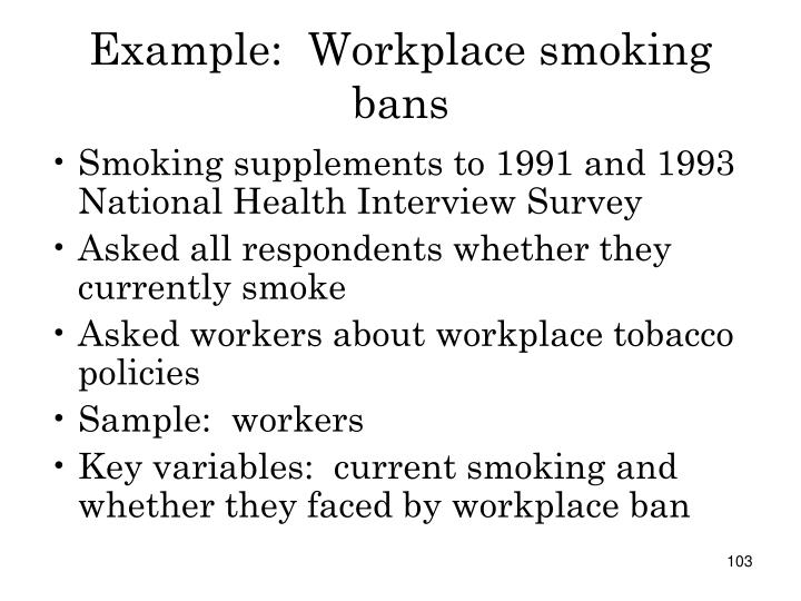Example:  Workplace smoking bans