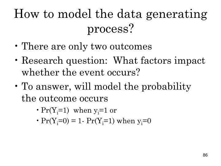 How to model the data generating process?