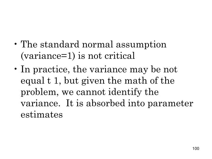 The standard normal assumption (variance=1) is not critical