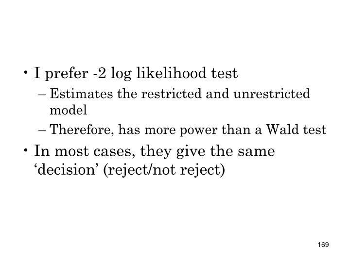 I prefer -2 log likelihood test