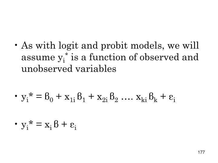 As with logit and probit models, we will assume y