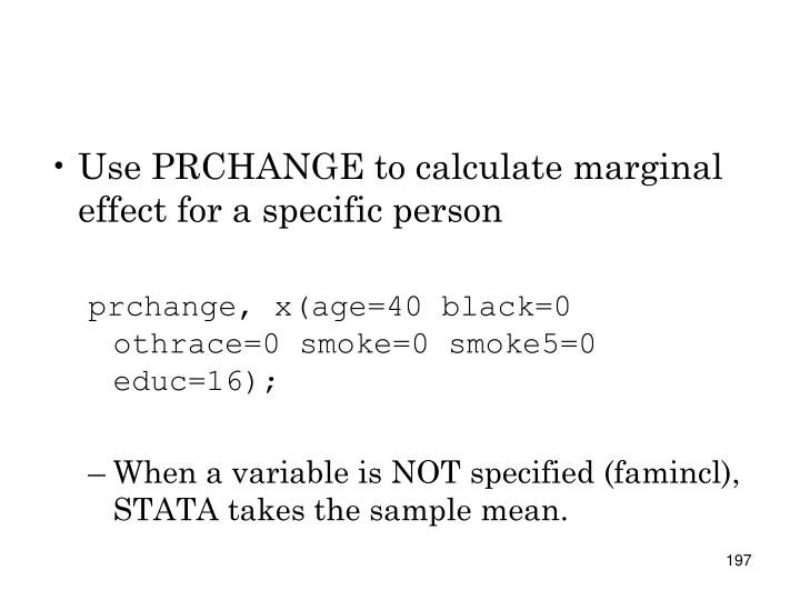 Use PRCHANGE to calculate marginal effect for a specific person