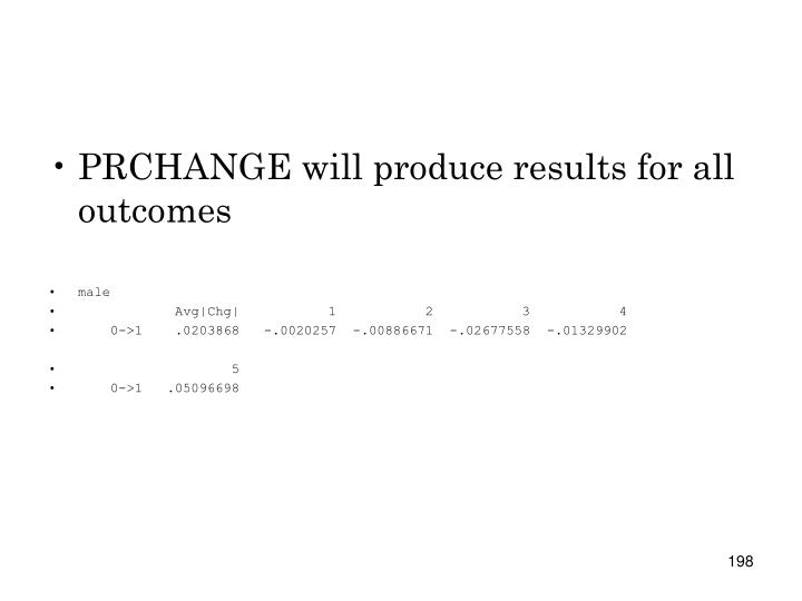PRCHANGE will produce results for all outcomes