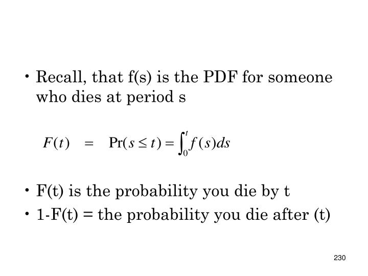 Recall, that f(s) is the PDF for someone who dies at period s