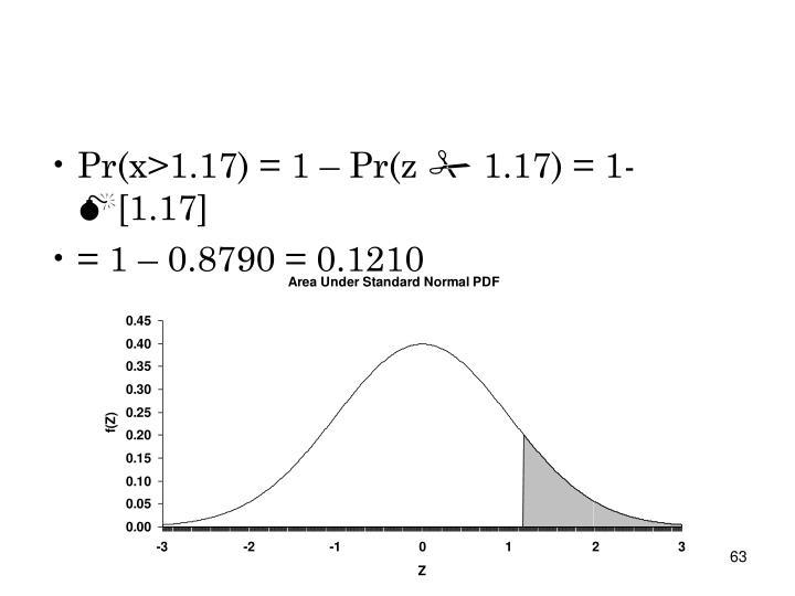 Pr(x>1.17) = 1 – Pr(z