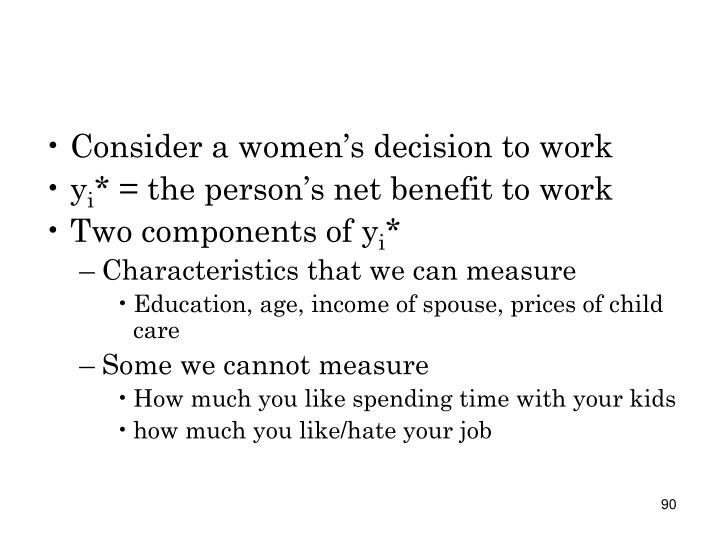 Consider a women's decision to work
