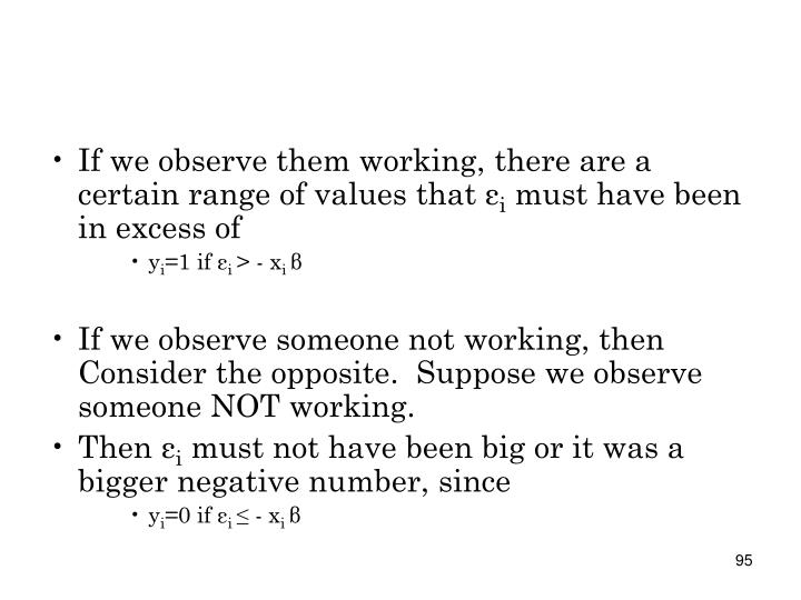 If we observe them working, there are a certain range of values that