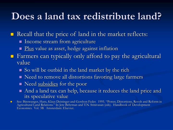 Does a land tax redistribute land?