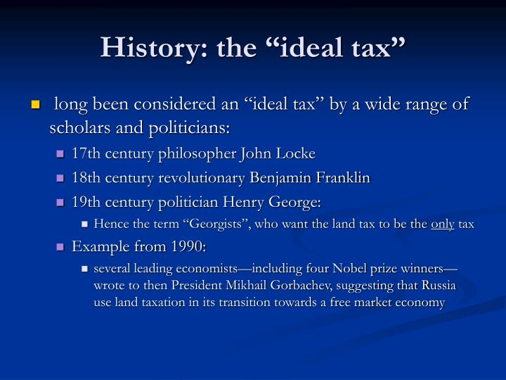 History the ideal tax