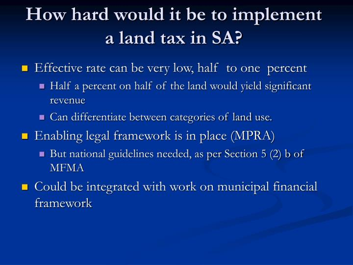 How hard would it be to implement a land tax in SA?