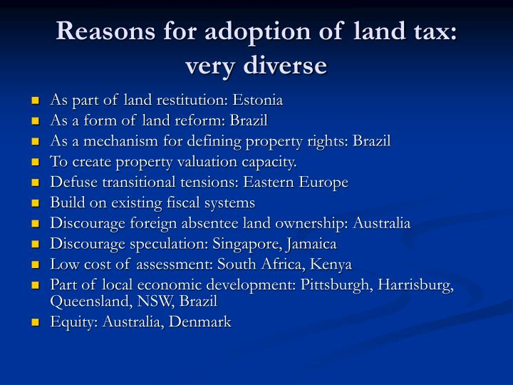 Reasons for adoption of land tax: