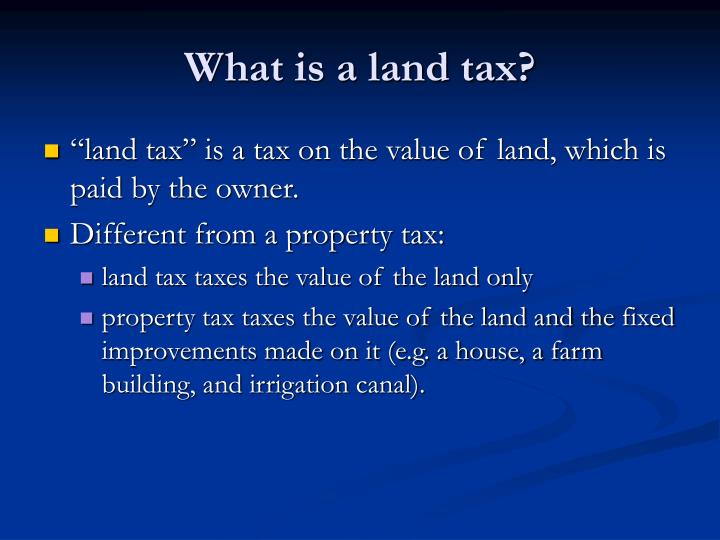 What is a land tax?