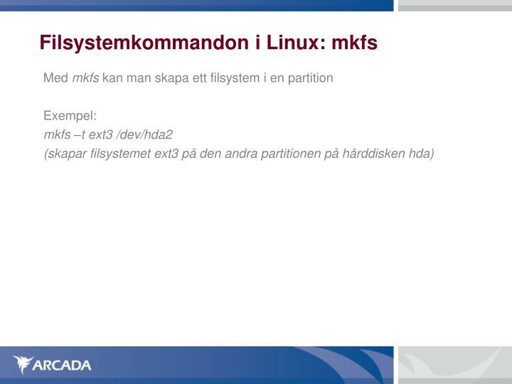 Filsystemkommandon i Linux: mkfs