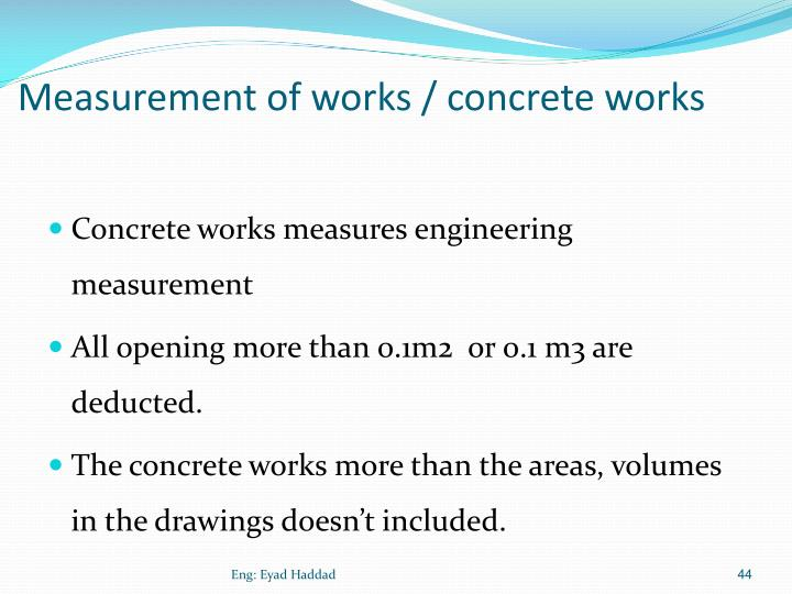 Measurement of works / concrete works