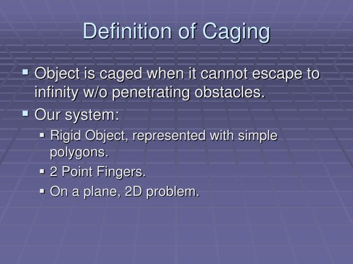 Definition of Caging