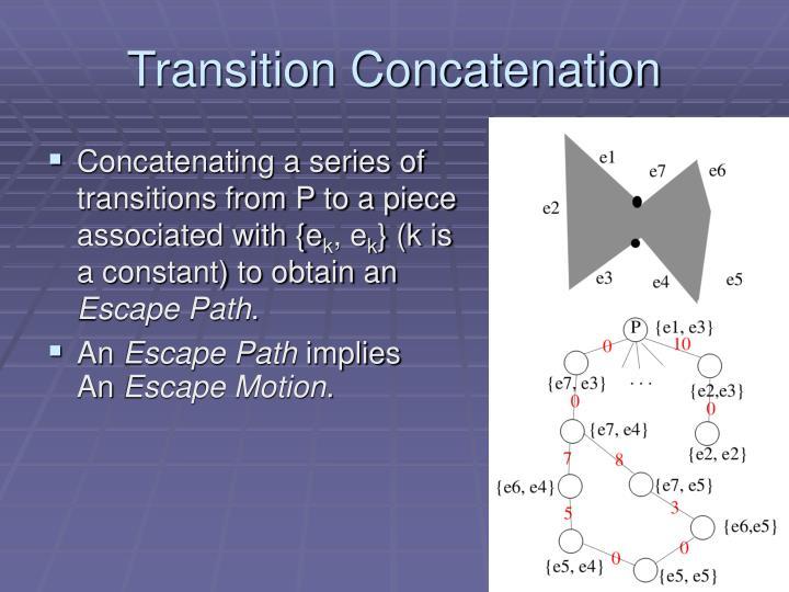 Transition Concatenation