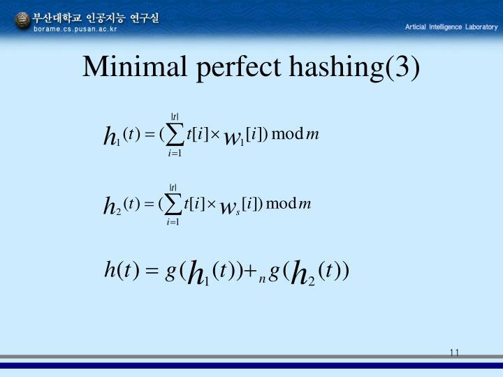 Minimal perfect hashing(3)