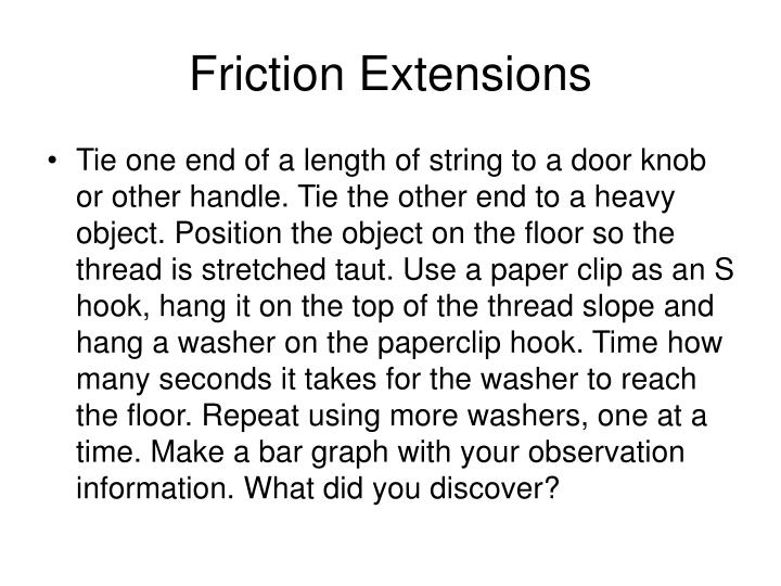 Friction Extensions
