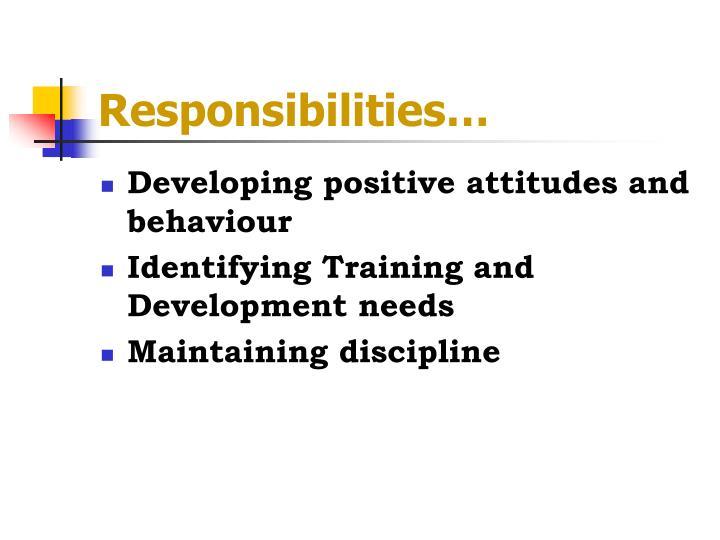 Responsibilities…