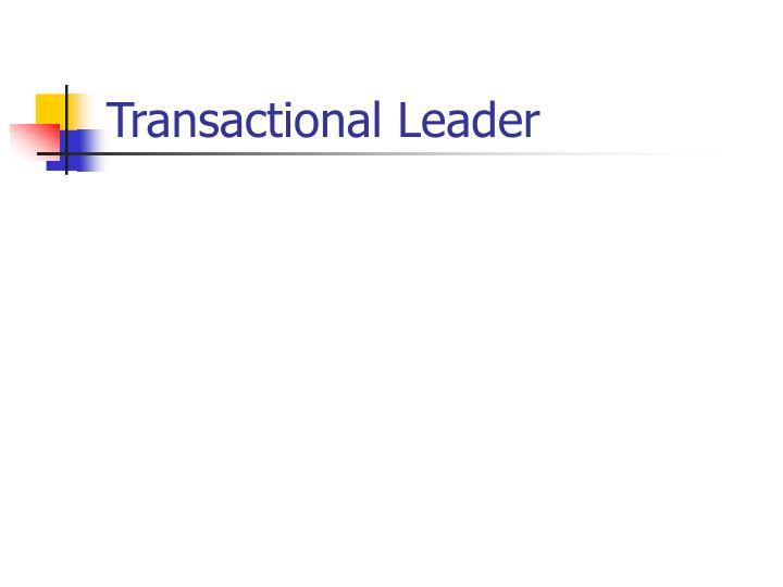 Transactional Leader