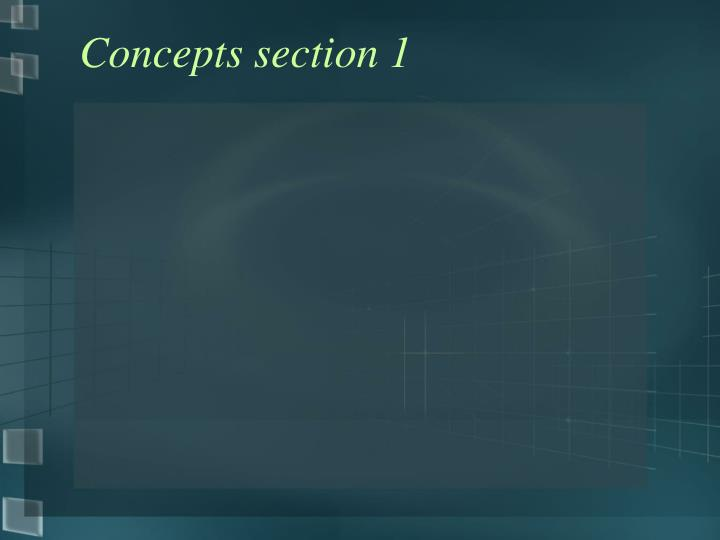 Concepts section 1