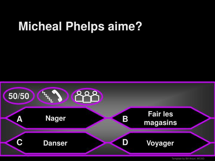 Micheal Phelps aime?