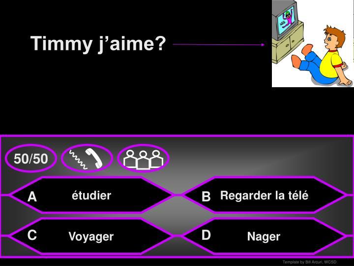 Timmy j'aime?