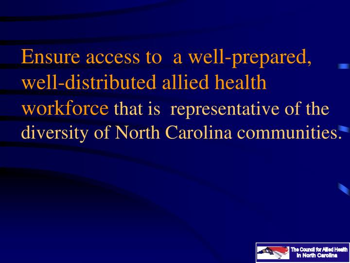 Ensure access to  a well-prepared, well-distributed allied health workforce