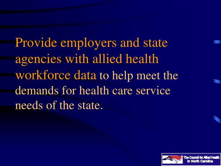 Provide employers and state agencies with allied health workforce data