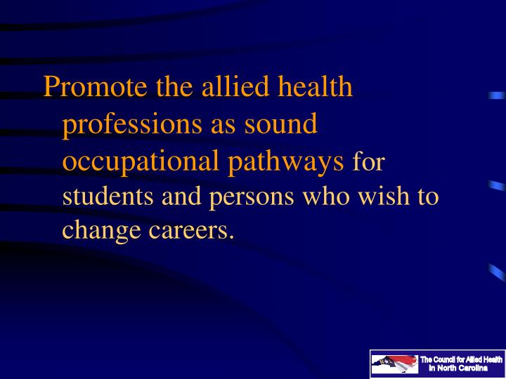 Promote the allied health professions as sound occupational pathways